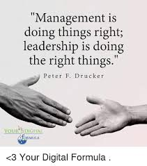 Leadership Meme - management is doing things right leadership is doing the right