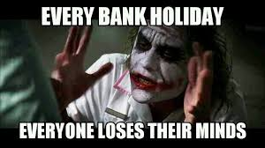 Holiday Meme - 15 bank holiday picture memes addicted to everything