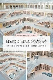 bibliotheken stuttgart stadtbibliothek stuttgart eine architektonische meisterleistung