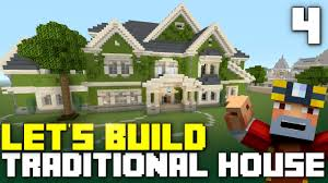 minecraft xbox one let u0027s build a traditional house part 4