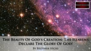 the beauty of god u0027s creation the heavens declare the glory of god
