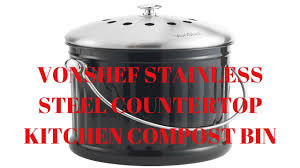 vonshef stainless steel countertop kitchen compost bin youtube