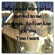 Wedding Quotes Kiss 14 Best So I Can Kiss You Anytime I Want Images On Pinterest