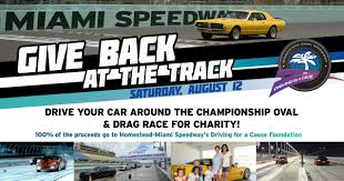 homestead miami speedway to host u201cgive back at the track u201d august