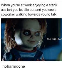 Stank Face Meme - when you re at work enjoying a stank ass fart you let slip out and
