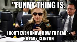 How To Read Meme - 40 very funniest hillary clinton meme photos that will make you laugh