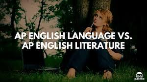 ap english language vs ap english literature which should you