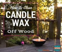 how to clean candle wax wood speed cleaning tips