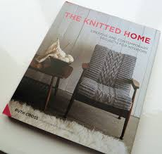 confessions of a yarnaddict the knitted home by ruth cross