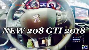 peugeot 208 gti inside new 2018 peugeot 208 gti exterior and interior youtube