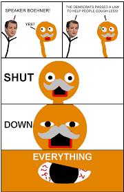 Shut Down Meme - shut down government shut down everyting know your meme