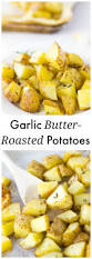 light thanksgiving sides garlic butter roasted potatoes recipe garlic butter garlic