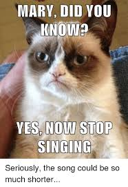Did You Know Meme - mary did you know es now stop singing seriously the song could be
