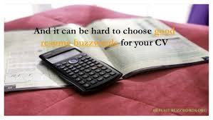 Buzz Words For Resumes The Best And Worst Resume Buzzwords For Your Cv
