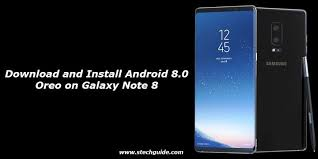 Install Android Nougat On Galaxy Note 8 0 And Install Android 8 0 Oreo On Galaxy Note 8