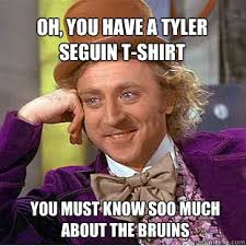 Bruins Memes - oh you have a tyler seguin t shirt you must know soo much about