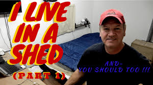 i live in a shed part 1 youtube