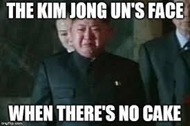 No Cake Meme - kim jong un sad meme imgflip