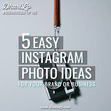 instagram design ideas 5 easy instagram photo ideas for your brand or business