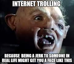 Internet Troll Meme - trolls imgflip