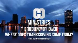 where does thanksgiving come from the frequency of heaven