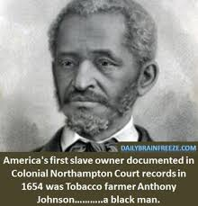 the origin of black friday and slavery anthony johnson america u0027s 1st documented slave owner a black