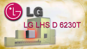 lg home theater dh4530 lg lhs d 6230t youtube