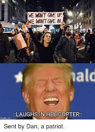 Uf Memes - we wont gme uf we wontgive in nald laughs in helicopter imgflipcom
