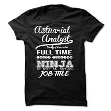 Actuarial Specialist Actuarial Analyst Only Because Full Time Multitasking Ninja Is Not