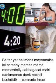Mayonnaise Meme - at hellman 420 hellmanns real better yet hellmans mayonnaise lol