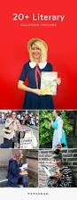 Ideas To Dress Up For Halloween Party by Best 20 Literary Costumes Ideas On Pinterest Easy Character