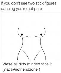 Meme Figures - if you don t see two stick figures dancing you re not pure we re all
