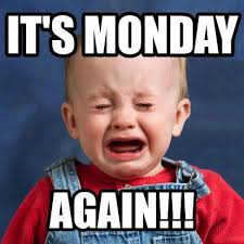 Monday School Meme - that s how i feel on monday s when i don t want to go to school
