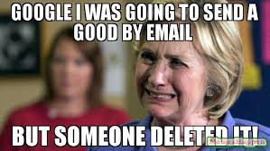 Google It Meme - google i was going to send a good by email but someone deleted it