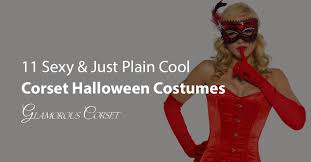 Corsets Halloween Costumes 11 U0026 Plain Cool Corset Halloween Costumes 2017 Edition