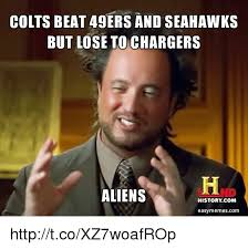 Seahawks Lose Meme - colts beat 49ers and seahawks but lose to chargers aliens history
