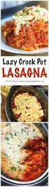 lazy crock pot lasagna is a family favorite and so quick and easy
