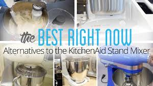 Stand Mixer Kitchenaid by The Best Alternatives To The Kitchenaid Stand Mixer Youtube