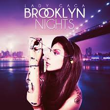 Vanity Lady Gaga Lyrics Lady Gaga U2013 Brooklyn Nights Lyrics Genius Lyrics
