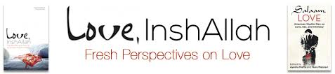 Fresh Perspectives on Love Love  InshAllah