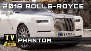 rolls royce phantom price 2018 rolls royce phantom release dates and prices youtube