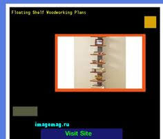 Free Woodworking Plans Floating Shelves by How To Build A Floating Shelf 113511 The Best Image Search