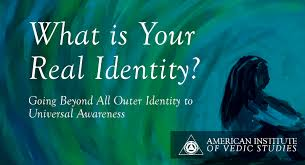 what is your real identity going beyond all outer identity to