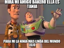 Tania Meme - mira mi amigo bakero ella es tania on memegen