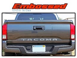toyota tacoma tailgate embossed 2015 2016 2017 toyota tacoma tailgate letters lettering