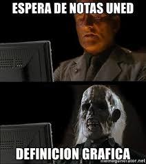 Meme Definicion - espera de notas uned definicion grafica waiting for meme generator