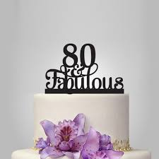 80th Birthday Party Decorations 80 Th And Fabulous Cake Topper 80th Birthday Party Decoration