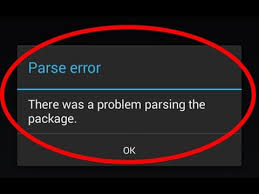problem parsing apk how to fix parse error there was a problem parsing the package