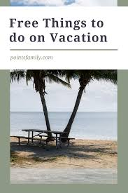 15 free things to do on vacation