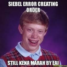 Creating A Meme - siebel error creating order still kena marah by eai make a meme